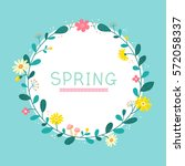 spring wreath round frame with... | Shutterstock .eps vector #572058337