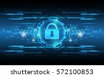 security abstract technology... | Shutterstock .eps vector #572100853