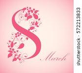 8 march  international women's... | Shutterstock . vector #572213833