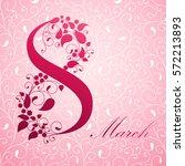 8 march  international women's... | Shutterstock . vector #572213893