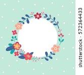cute retro floral wreath round... | Shutterstock .eps vector #572364433