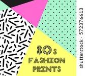trendy pattern in 80s style for ... | Shutterstock . vector #572376613