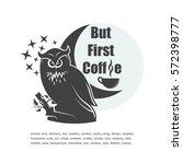 black owl on a white background ... | Shutterstock .eps vector #572398777