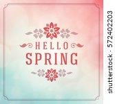 spring vector typographic... | Shutterstock .eps vector #572402203