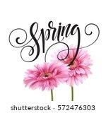 gerbera flower background and... | Shutterstock .eps vector #572476303