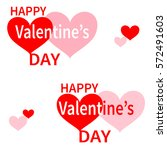 happy valentines day typography ... | Shutterstock .eps vector #572491603