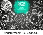 indian cuisine top view frame.... | Shutterstock .eps vector #572536537