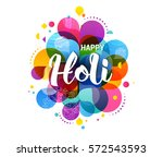 happy holi  indian holiday and... | Shutterstock .eps vector #572543593