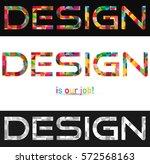 design is our job  typographic  ... | Shutterstock .eps vector #572568163