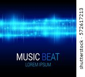 music beat. blue lights... | Shutterstock .eps vector #572617213