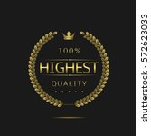 highest quality label. golden... | Shutterstock .eps vector #572623033