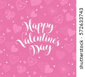 happy valentine's day greeting... | Shutterstock .eps vector #572633743