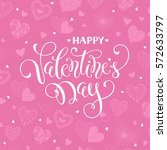 happy valentine's day greeting... | Shutterstock .eps vector #572633797