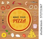 pizza base with ingredients on... | Shutterstock .eps vector #572721367