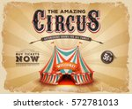 vintage old circus poster with... | Shutterstock .eps vector #572781013