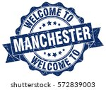 manchester. welcome to... | Shutterstock .eps vector #572839003
