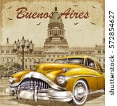 buenos aires retro poster. | Shutterstock . vector #572854627