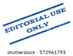 Editorial Use Only watermark stamp. Text tag between parallel lines with grunge design style. Rotated rubber seal stamp with unclean texture. Vector blue ink imprint on a white background. | Shutterstock vector #572961793