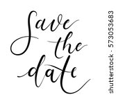 save the date hand lettering... | Shutterstock .eps vector #573053683