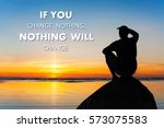 if you change nothing nothing... | Shutterstock . vector #573075583