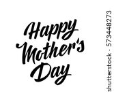 happy mothers day lettering.... | Shutterstock .eps vector #573448273