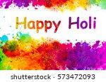 multicolored celebration of a... | Shutterstock . vector #573472093