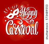 mardi gras.carnival hand drawn... | Shutterstock .eps vector #573489553