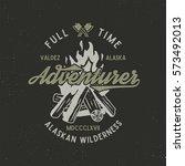 full time adventurer vintage... | Shutterstock .eps vector #573492013