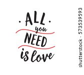 all you need is love creative... | Shutterstock .eps vector #573539593