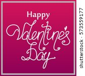 valentines day hand drawing... | Shutterstock .eps vector #573559177