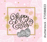 template easter greeting card.... | Shutterstock .eps vector #573588823