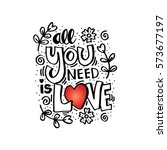 all you need is love... | Shutterstock .eps vector #573677197