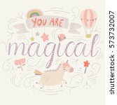 'you are magical' poster with... | Shutterstock .eps vector #573732007