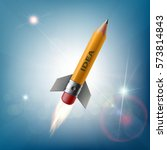 pencil in the form of a rocket... | Shutterstock .eps vector #573814843
