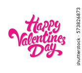 happy valentines day hand drawn ... | Shutterstock .eps vector #573826873