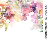 floral background. watercolor... | Shutterstock . vector #573929527