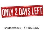 only 2 days left grunge rubber...   Shutterstock .eps vector #574023337