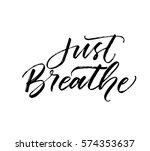 just breathe postcard. ink... | Shutterstock .eps vector #574353637