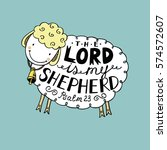 hand lettering the lord is my... | Shutterstock .eps vector #574572607