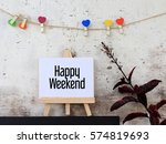 happy weekend   business... | Shutterstock . vector #574819693