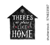 there is no place like home... | Shutterstock .eps vector #574823587