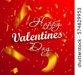 happy valentine's day lettering ... | Shutterstock . vector #574829953