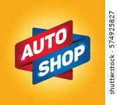 auto shop arrow tag sign. | Shutterstock .eps vector #574925827