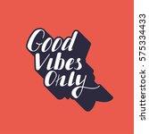 hand written lettering good... | Shutterstock .eps vector #575334433