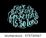 life is so short  forgetting is ... | Shutterstock .eps vector #575734567