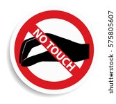 no touch sign on white... | Shutterstock .eps vector #575805607