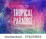 tropical paradise background... | Shutterstock .eps vector #576255853