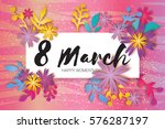 8 march. happy mother's day.... | Shutterstock .eps vector #576287197