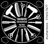 background for barber and... | Shutterstock .eps vector #576317677