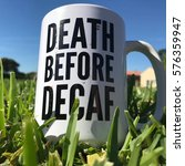 Small photo of Death Before Decaf